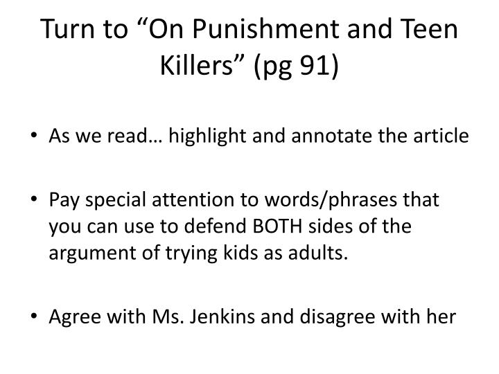 "Turn to ""On Punishment and Teen Killers"" (pg 91)"