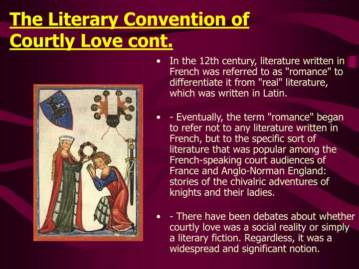 The Literary Convention of Courtly Love cont.