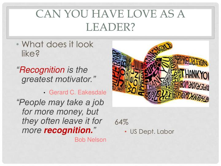 Can you have Love as a leader?