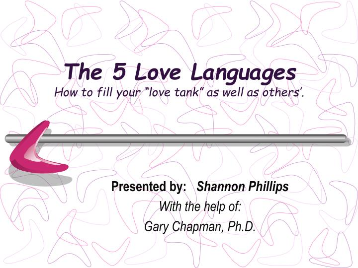 The 5 love languages how to fill your love tank as well as others