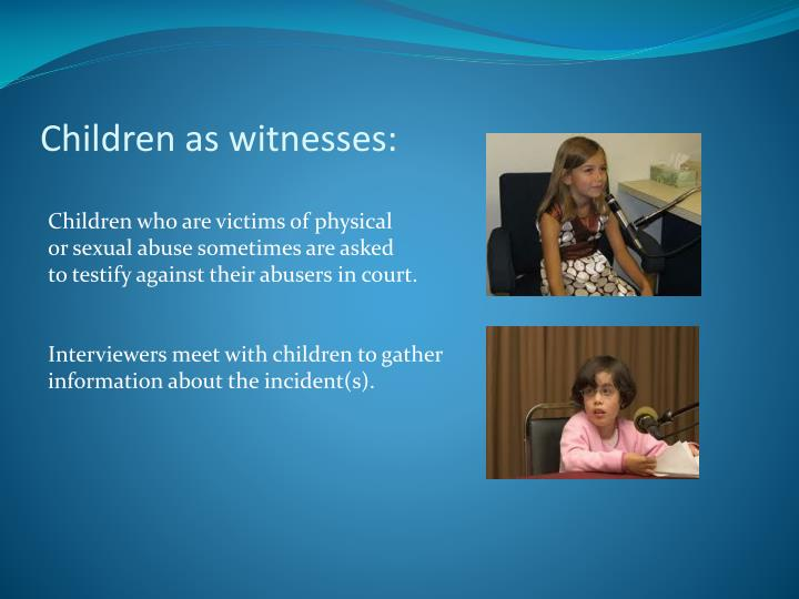 Children as witnesses: