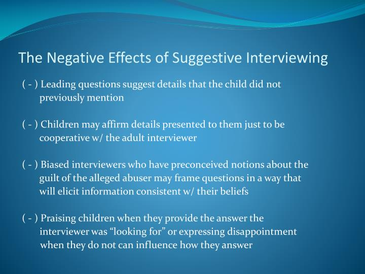 The Negative Effects of Suggestive Interviewing