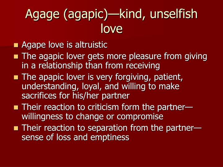 Agage (agapic)—kind, unselfish love