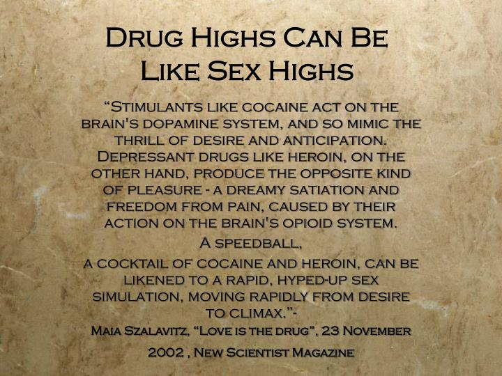 Drug Highs Can Be