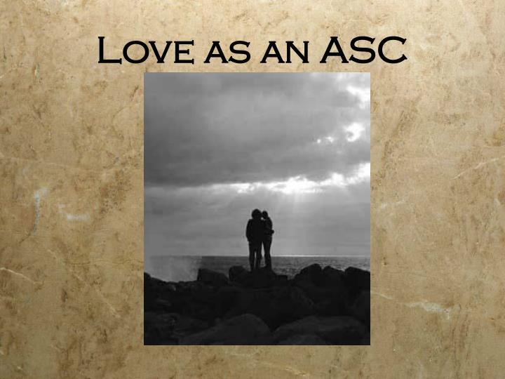Love as an ASC