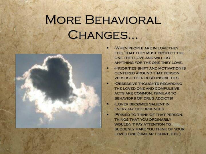 More Behavioral Changes…