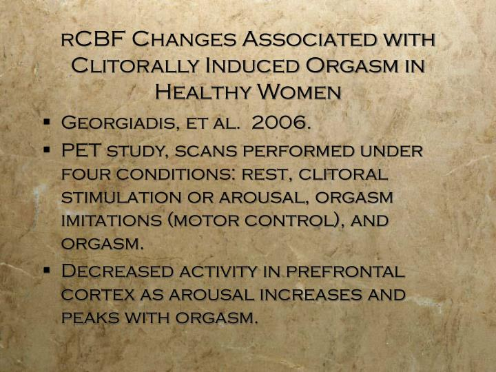 rCBF Changes Associated with Clitorally Induced Orgasm in Healthy Women