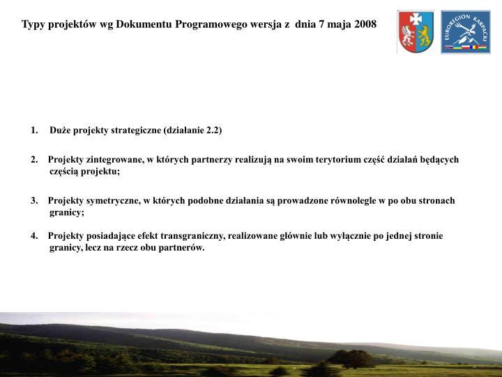 Typy projektów wg Dokumentu Programowego wersja z  dnia 7 maja 2008