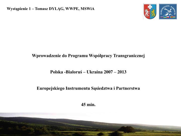 Wystąpienie 1 – Tomasz DYLĄG, WWPE, MSWiA