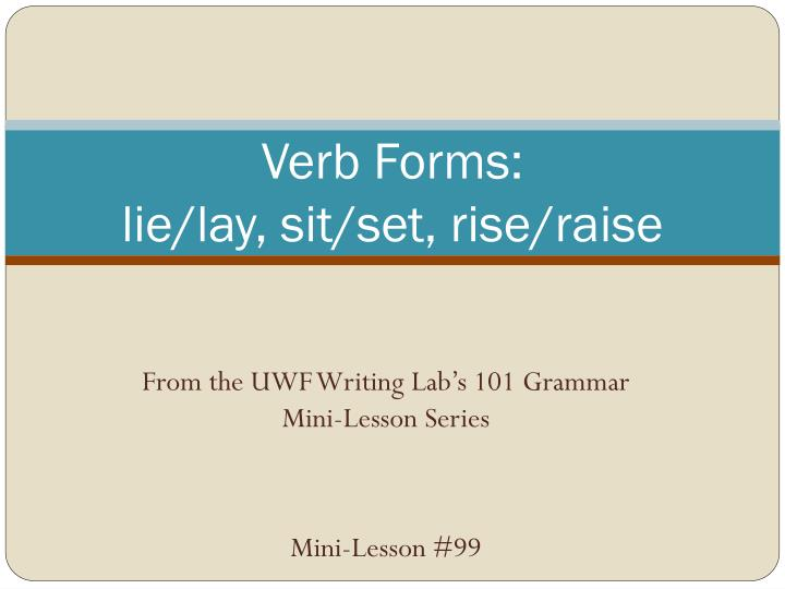 Verb forms lie lay sit set rise raise