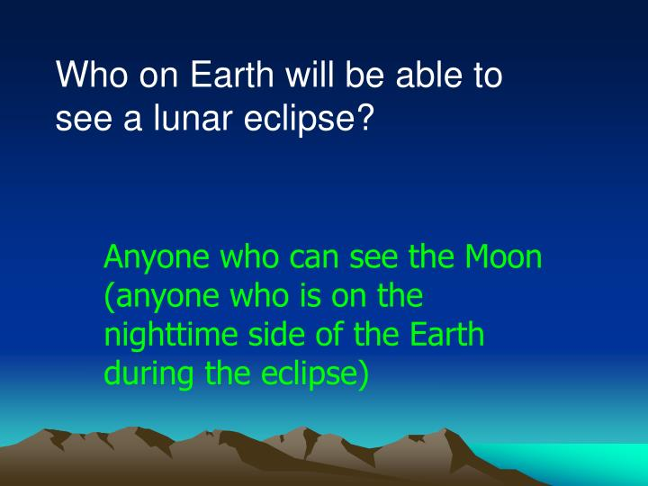 Who on Earth will be able to see a lunar eclipse?