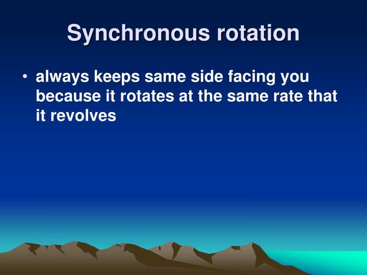 Synchronous rotation