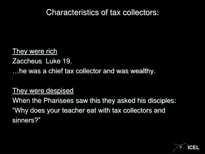 Characteristics of tax collectors:
