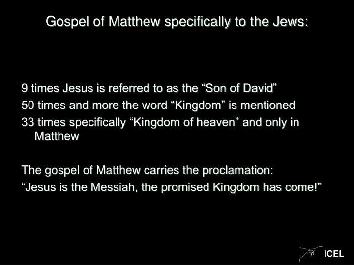 Gospel of Matthew specifically to the Jews: