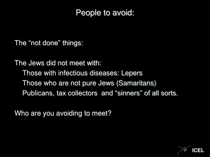 People to avoid: