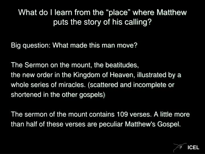"""What do I learn from the """"place"""" where Matthew puts the story of his calling?"""