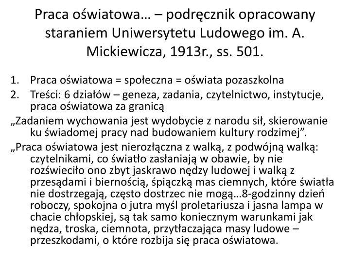 Praca oświatowa… – podręcznik opracowany staraniem Uniwersytetu Ludowego im. A. Mickiewicza, 1913r., ss. 501.