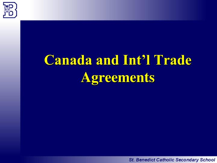 Canada and Int'l Trade Agreements