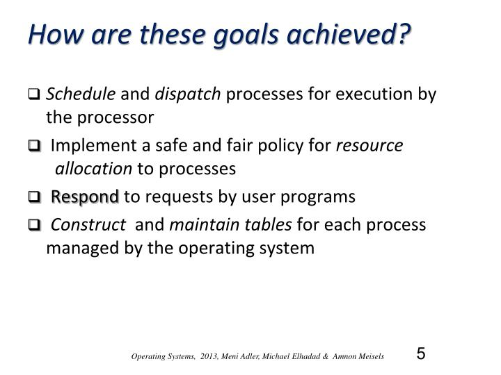 How are these goals achieved?