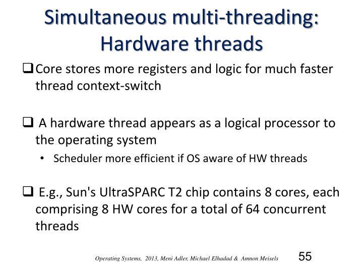 Simultaneous multi-threading: