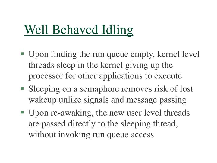 Well Behaved Idling