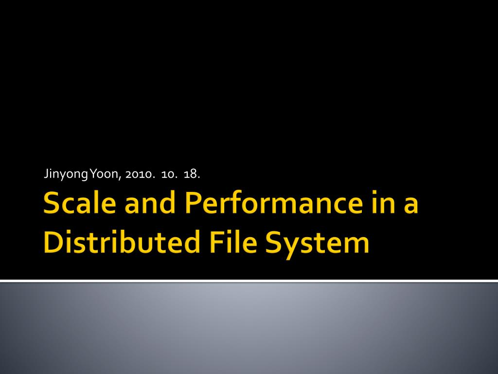 Ppt distributed file systems powerpoint presentation id:5857918.