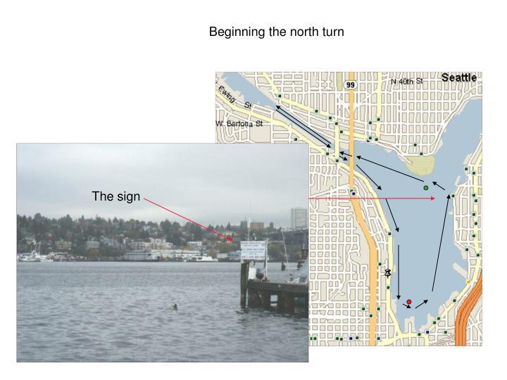 Beginning the north turn