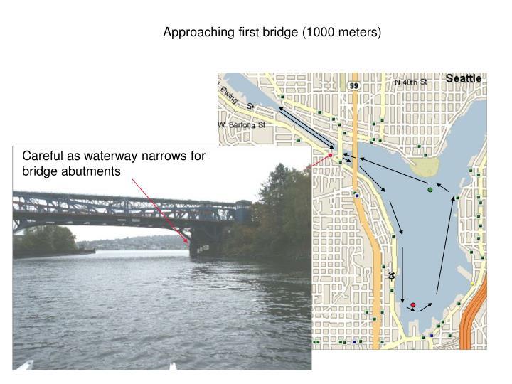 Approaching first bridge (1000 meters)
