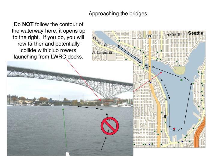 Approaching the bridges