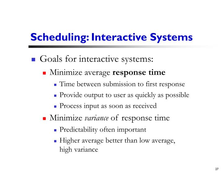 Scheduling: Interactive Systems