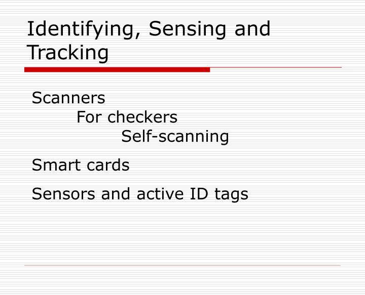 Identifying, Sensing and Tracking