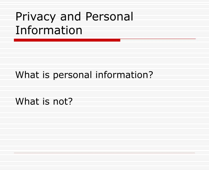 Privacy and Personal Information