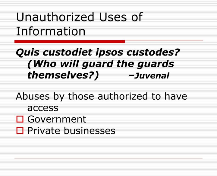 Unauthorized Uses of Information