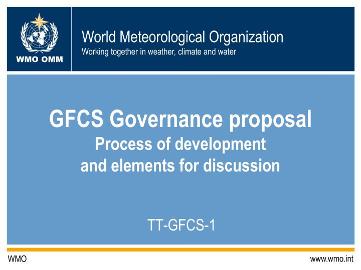 gfcs governance proposal process of development and elements for discussion n.