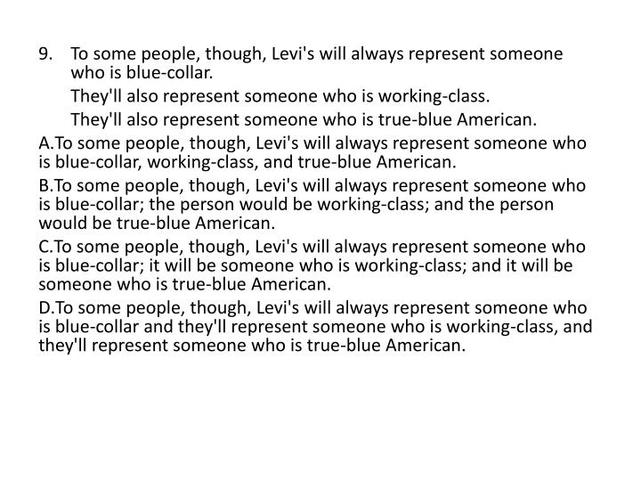 9. To some people, though, Levi's will always represent someone who is blue-collar.