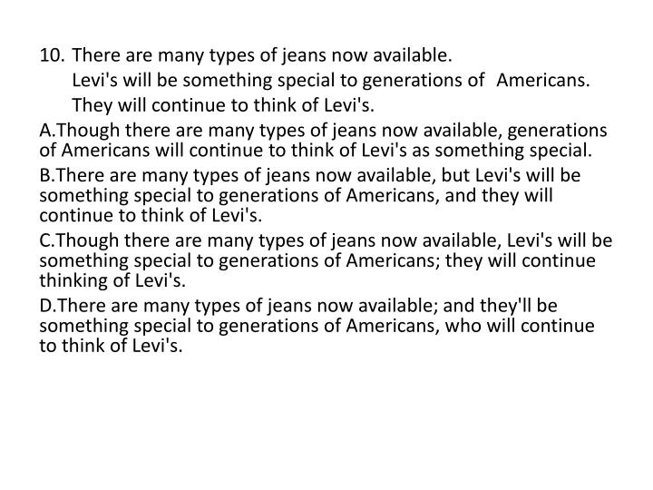 10. There are many types of jeans now available.
