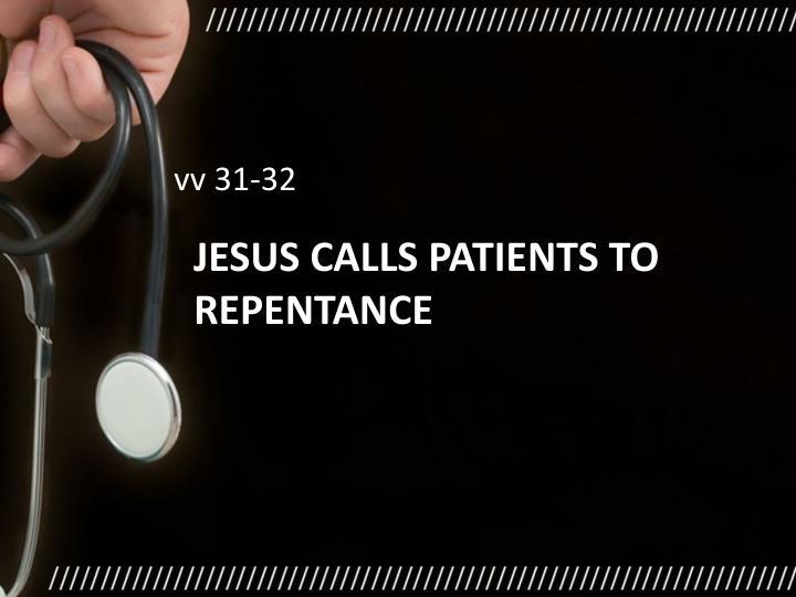 Jesus calls patients to repentance