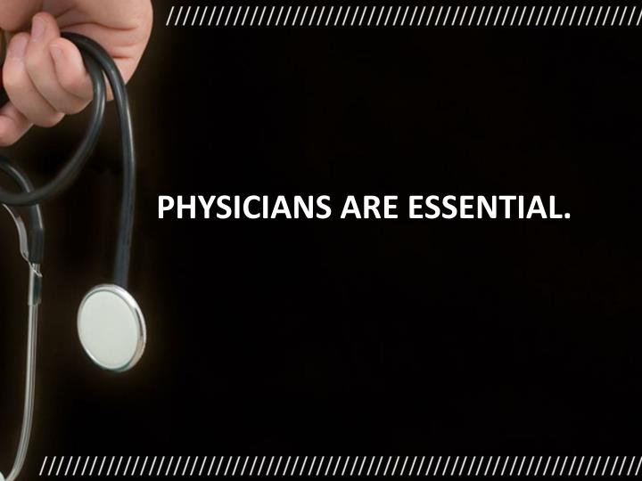 Physicians are essential