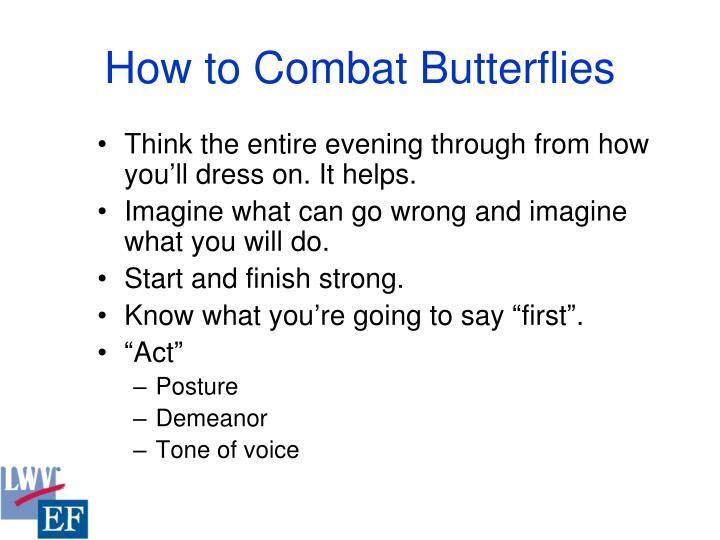 How to Combat Butterflies
