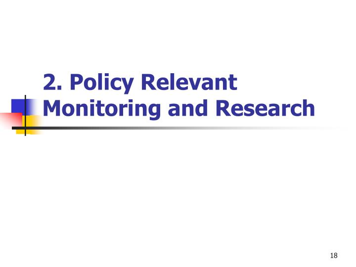 2. Policy Relevant Monitoring and Research