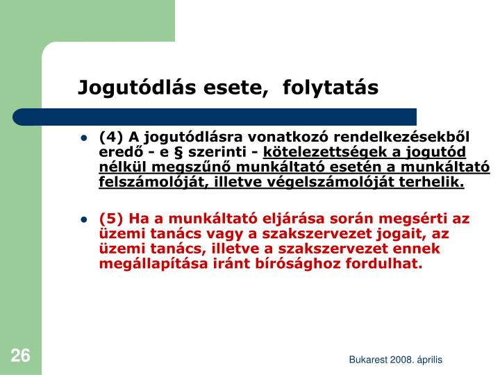 (4) A jogutódlásra vonatkozó rendelkezésekből eredő - e § szerinti -