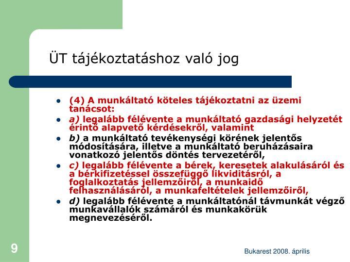 (4) A munkáltató köteles tájékoztatni az üzemi tanácsot: