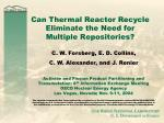 can thermal reactor recycle eliminate the need for multiple repositories
