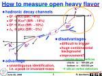 how to measure open heavy flavor