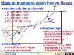 how to measure open heavy flavor1