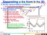 separating c e from b e ii