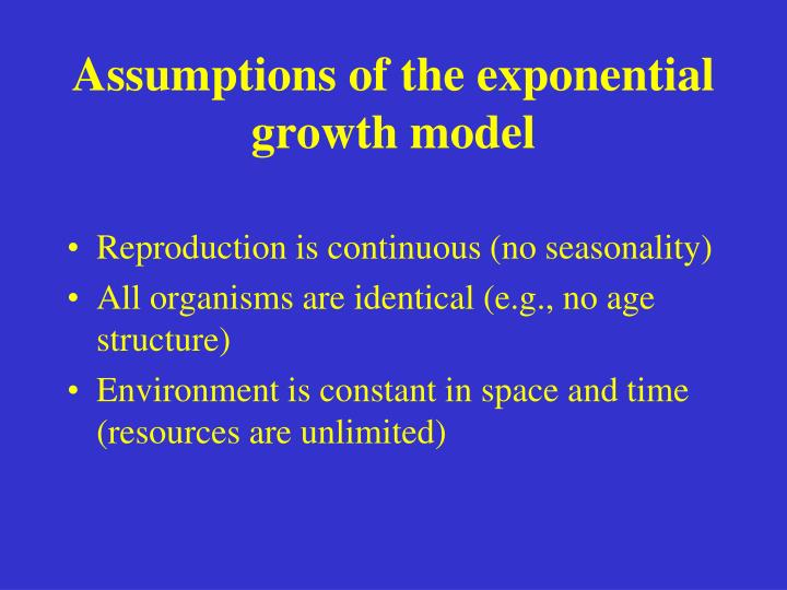 Assumptions of the exponential growth model
