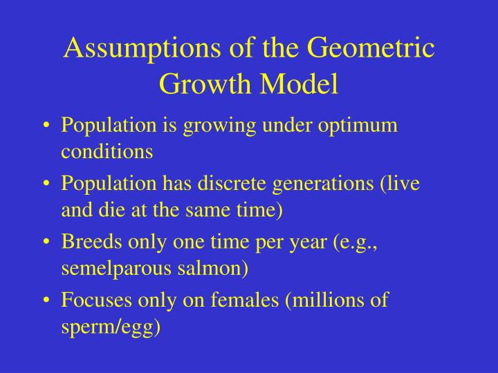 Assumptions of the Geometric Growth Model