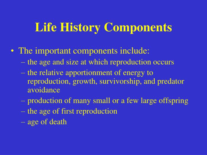 Life History Components