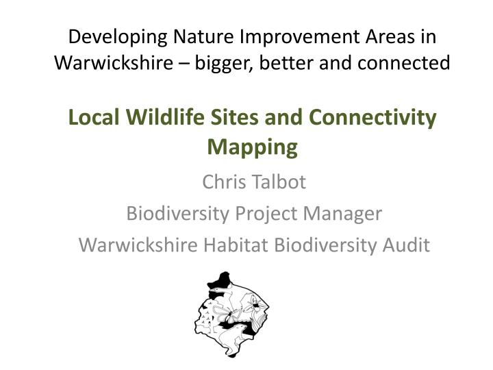 Developing Nature Improvement Areas in Warwickshire – bigger, better and connected